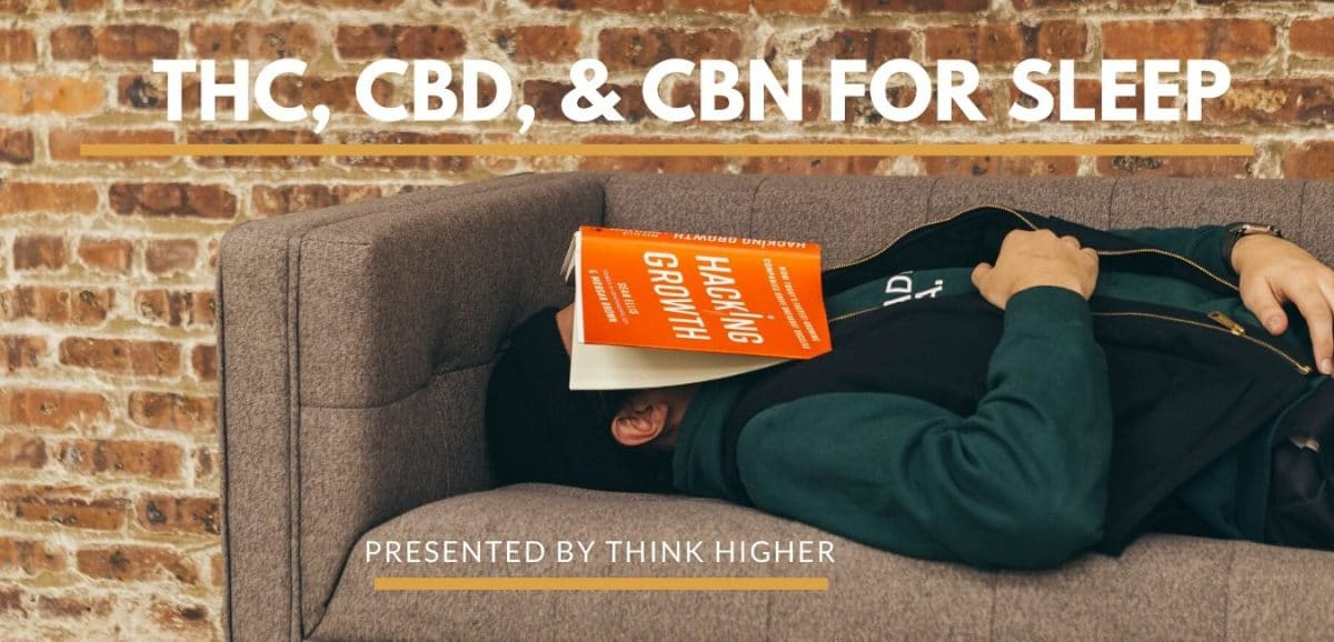 What Experts Are Saying About THC, CBD, And CBN for Sleep