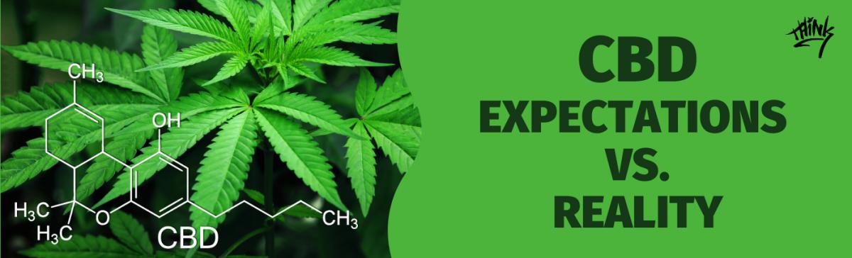 CBD Benefits: Expectations vs. Reality