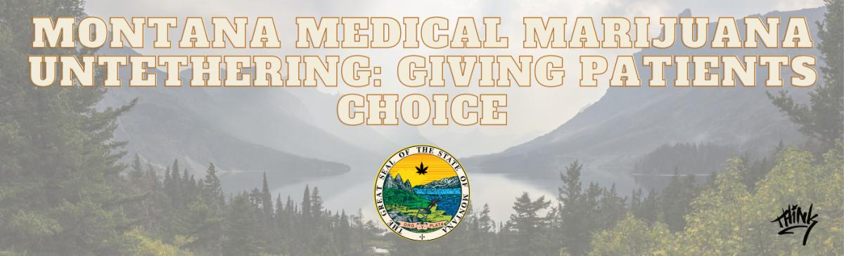 Montana Medical Marijuana Untethering: Giving Patients Choice