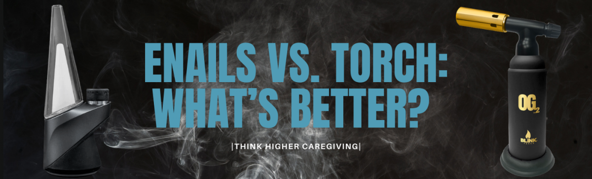 ‌Enails‌ ‌Vs.‌ ‌Torch:‌ ‌What's‌ ‌better?‌ ‌|‌ ‌Think‌ ‌Higher‌ ‌Caregiving