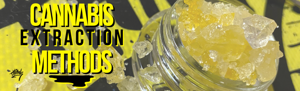 Cannabis Extraction Methods | Think Higher | Montana MMJ